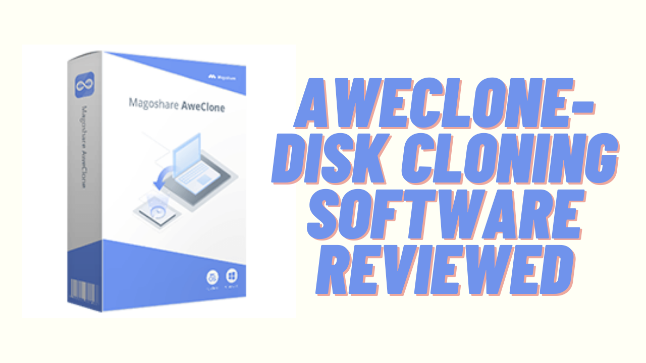 AweClone- Disk Cloning Software Reviewed